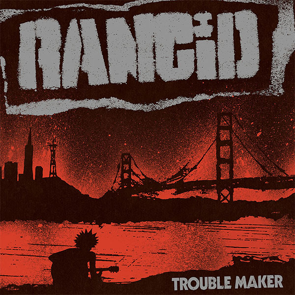Rancid- Trouble Maker LP