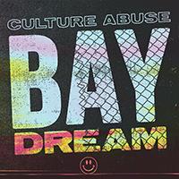 Culture Abuse- Bay Dream LP
