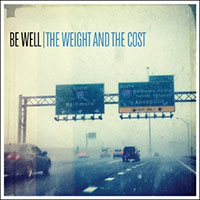 Be Well- The Weight And The Cost LP