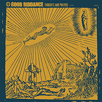 Good Riddance- Thoughts And Prayers LP