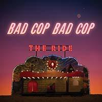Bad Cop/Bad Cop- The Ride LP