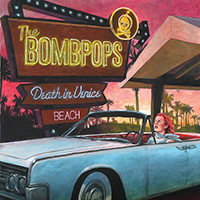 Bombpops- Death In Venice Beach LP