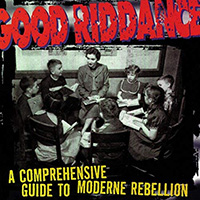 Good Riddance- A Comprehensive Guide To Modern Rebellion LP