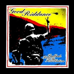 Good Riddance- Ballads From The Revolution LP