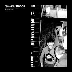 Sharp/Shock- Youth Club LP