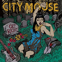 City Mouse- Get Right LP