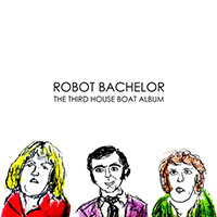 Robot Bachelor- The Third House Boat Album LP