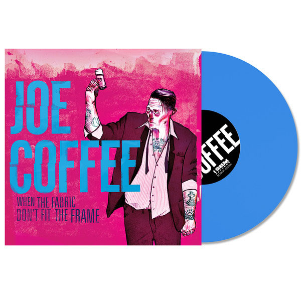 Joe Coffee- When The Fabric Don't Fit The Frame LP (Blue Vinyl)