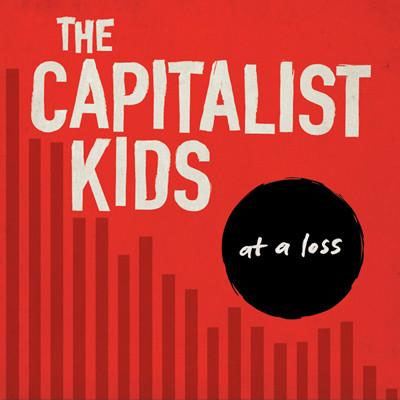Capitalist Kids- At A Loss LP