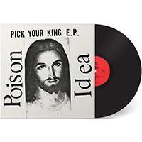 Poison Idea- Pick Your King LP