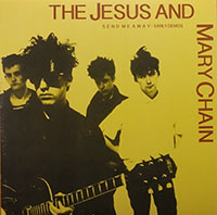 Jesus And Mary Chain- Send Me Away LP