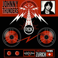 Johnny Thunders- Live From Zurich 1985 LP