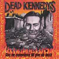 Dead Kennedys- Give Me Convenience Or Give Me Death LP (UK Import!)