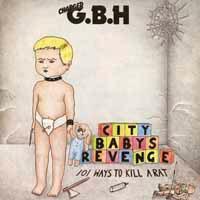GBH- City Baby's Revenge 2xLP (UK Import!)