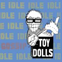 Toy Dolls- Idle Gossip 2xLP (UK Import!)