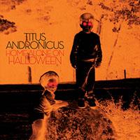 "Titus Andronicus- Home Alone On Halloween 12"" (Pumpkin Orange Vinyl)"