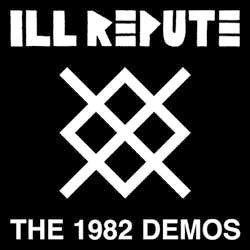 Ill Repute- The 1982 Demos LP (Color Vinyl)