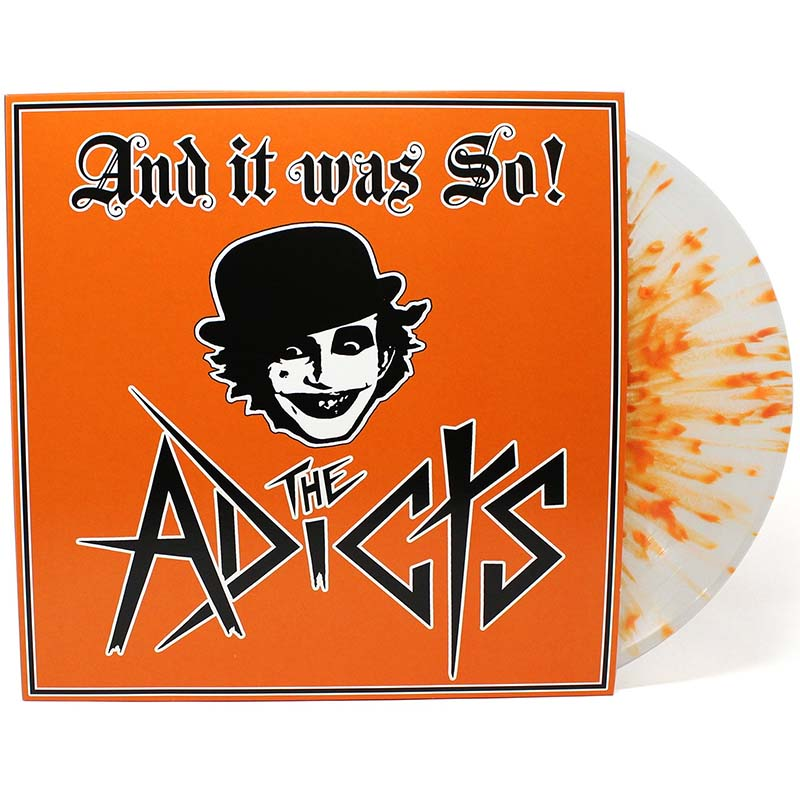 Adicts- And It Was So! LP (Clear With Orange Splatter Vinyl) (Comes with autographed poster!)