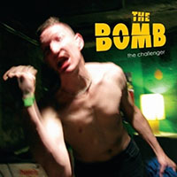 Bomb- The Challenger LP (Naked Raygun, Methadones) (Color Vinyl)
