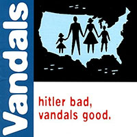 Vandals- Hitler Bad, Vandals Good LP (Green Vinyl)