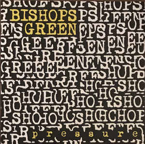 Bishop's Green- Pressure LP