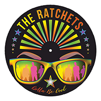 "Ratchets- Gotta Be Cool 7"" (Hologram Vinyl) (Black Friday Record Store Day 2018 Release) (Sale price!)"