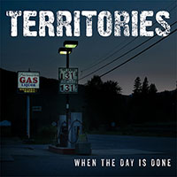 """Territories- When The Day Is Done 10"""""""