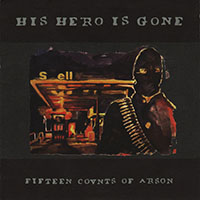 His Hero Is Gone- Fifteen Counts Of Arson LP