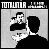 Totalitar- Sin Egen Motstandare LP