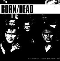 Born/Dead- Our Darkest Fears Now Haunt Us LP