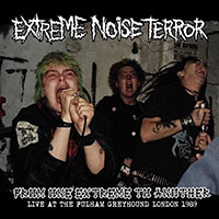 Extreme Noise Terror- From One Extreme To Another, Live At The Fulham Greyhound London 1989 LP
