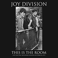 Joy Division- This Is The Room, Live 9/26/79 LP