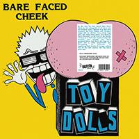 Toy Dolls- Bare Faced Cheek LP