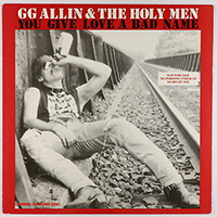 GG Allin & The Holy Men- You Give Love A Bad Name LP