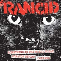 """Rancid- Something In The World Today 7"""" (Sale price!)"""