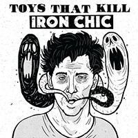 Toys That Kill / Iron Chic- Split LP