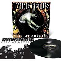 Dying Fetus- Stop At Nothing LP
