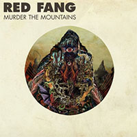 Red Fang- Murder The Mountains LP