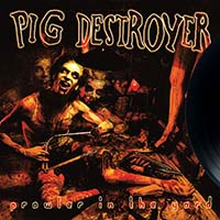 Pig Destroyer- Prowler In The Yard LP