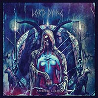 Lord Dying- Poisoned Altars LP