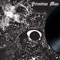 Primitive Man- Immersion LP