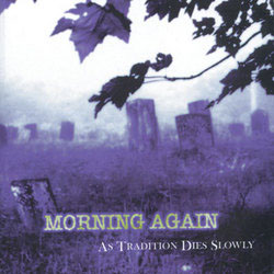 Morning Again- As Tradition Dies Slowly LP (Color Vinyl)