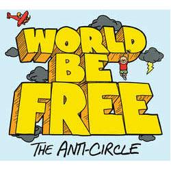 World Be Free- The Anti-Circle LP (Color Vinyl)