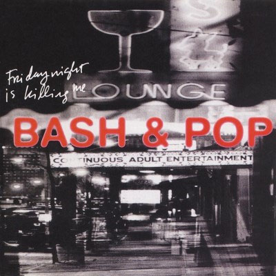 Bash & Pop- Friday Night Is Killing Me LP (Replacements)