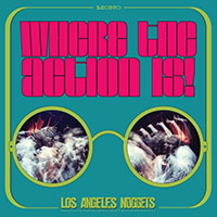 Where The Action Is! Los Angeles Nuggets Highlights 2xLP (Record Store Day 2019 Release)