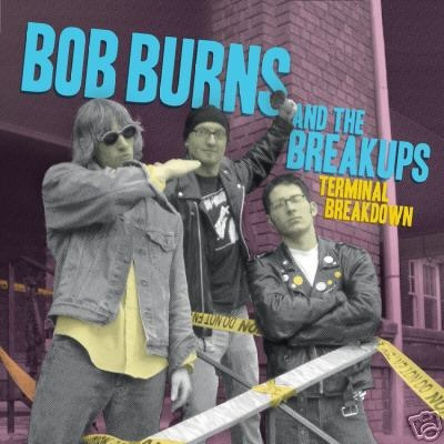 Bob Burns And The Breakups- Terminal Breakdown LP (Sale price!)