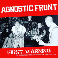 Agnostic Front- First Warning, The United Blood Era Recordings, NYC 1983 LP (Import)