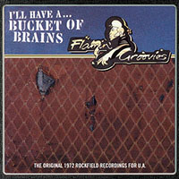 """Flamin' Groovies- I'll Have A Bucket Of Brains 10"""" (June 12th 2021 Record Store Day Release)"""