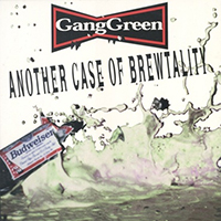 Gang Green- Another Case Of Brewtality LP (Green Vinyl) (June 12th 2021 Record Store Day Release)