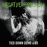 Negative Approach- Tied Down Demo LP (Green Vinyl) (June 12th 2021 Record Store Day Release)